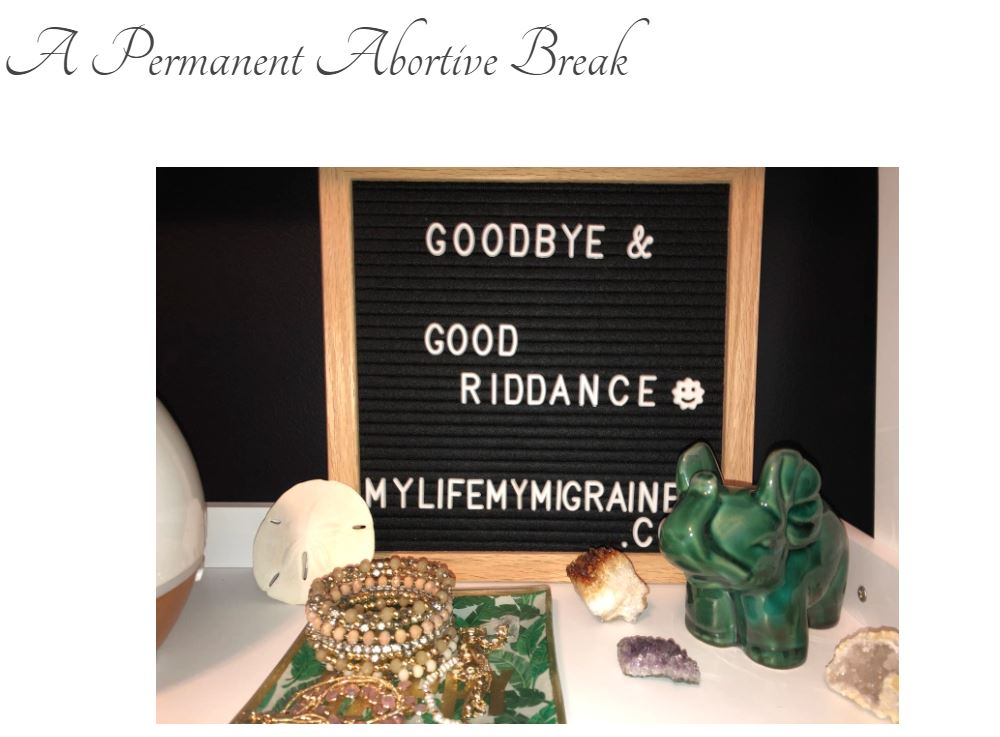 "Screen grab of blog title page: ""A Permanent Abortive Break"" with photo of black felt board spelling out ""goodbye and good riddance"" surrounded by knick-knacks including crystals, jewelry, and a candle."