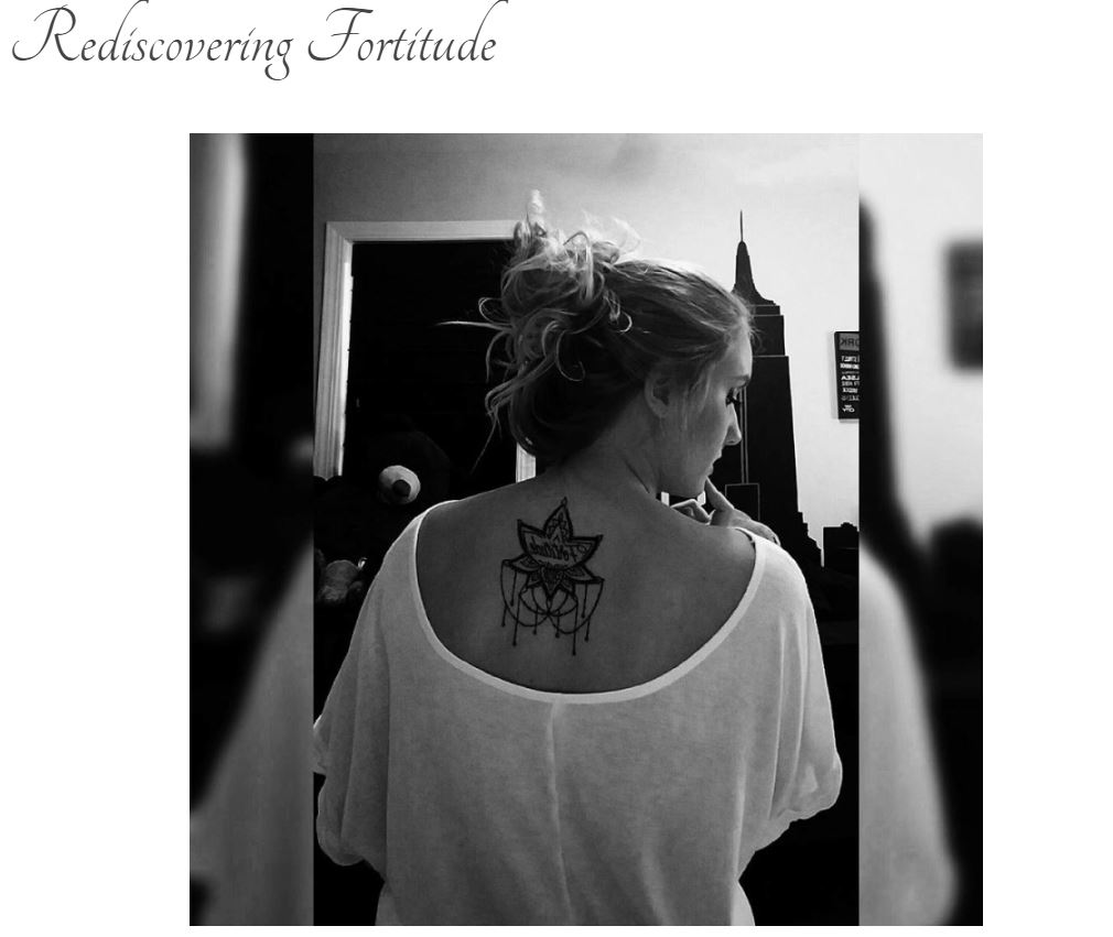 "Screen grab of blog title page: ""Rediscovering Fortitude"" with a black and white image of a girl with her hair pulled back, facing away from the camera focusing on a tattoo on her back. The tattoo is of a lotus flower with ""fortitude"" inscribed in the center."