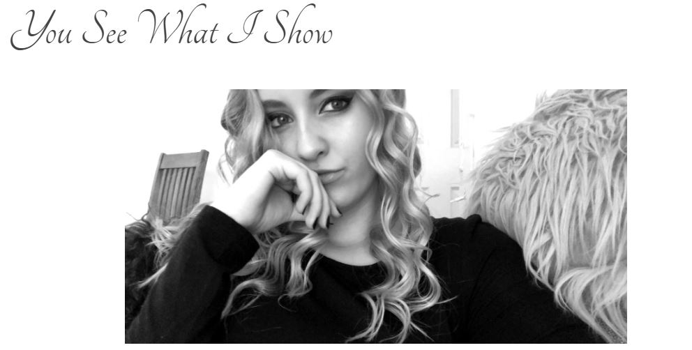 "Screen grab of blog title page: ""You See What I Show"" with a black and white photo of a girl with her hair nicely curled and makeup done."
