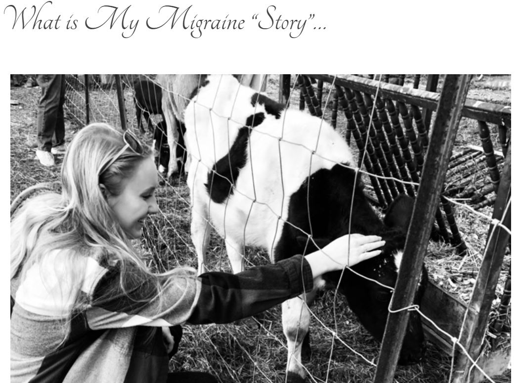 "Screen grab of blog title page: ""What is My Migraine 'Story'..."" with a black and white photo of a girl wearing a flannel shirt reaching out to pet a small cow through a wired fence."