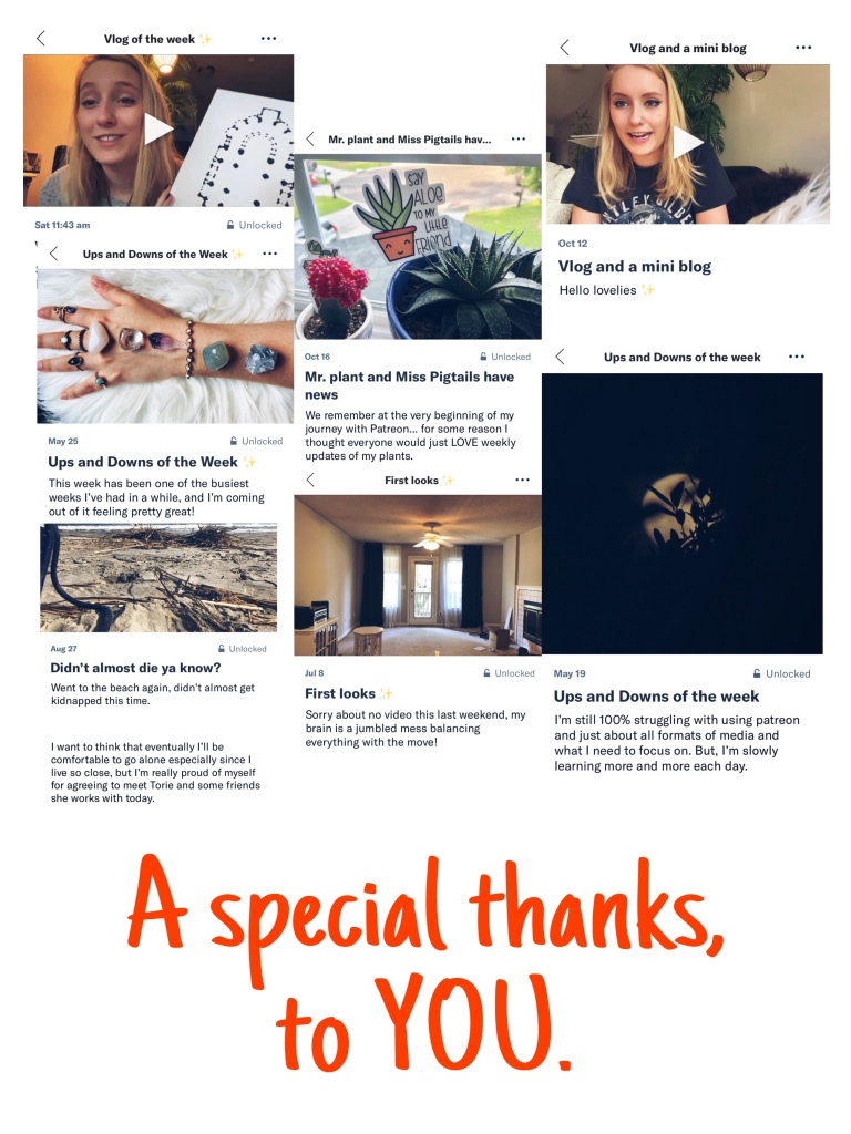"Screen grabs of multiple headings for Patreon posts showing the evolution of posts from small updates of ups and downs of the week to my weekly vlog series. Text at bottom says ""a special thanks to you"""