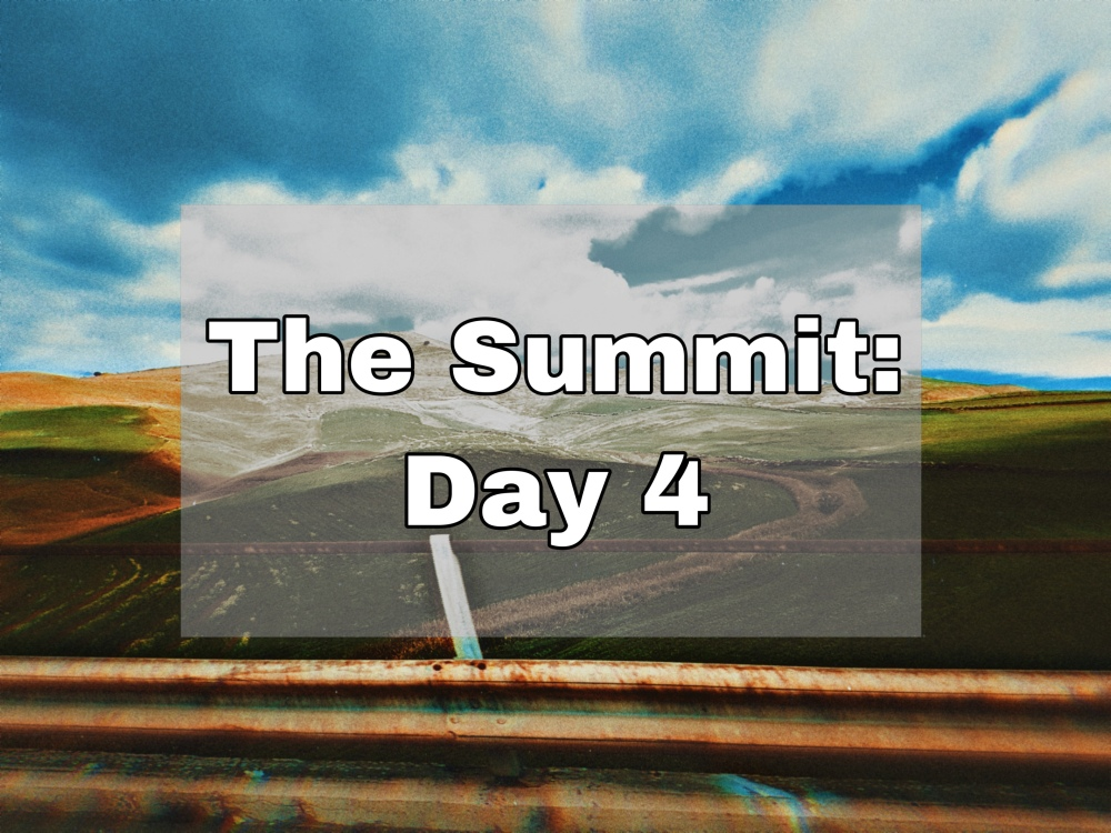 "Landscape of hills and blue skies with text ""The Summit: Day 4"""