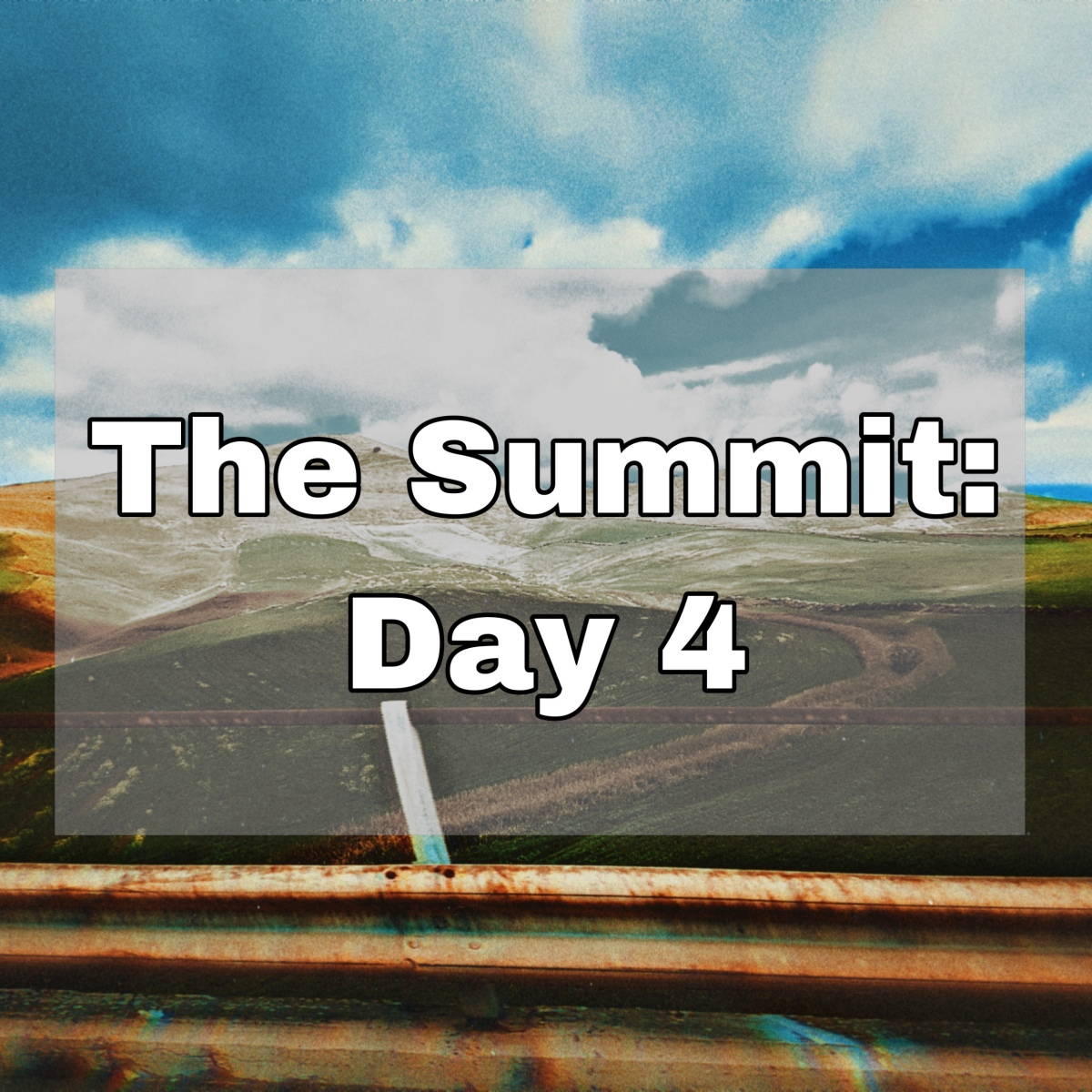 """Landscape of hills and blue skies with text """"The Summit: Day 4"""""""