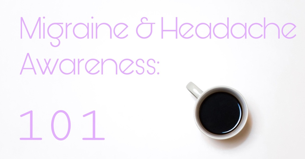"""Migraine and Headache Awareness 101"" with a coffee mug in the bottom right corner."
