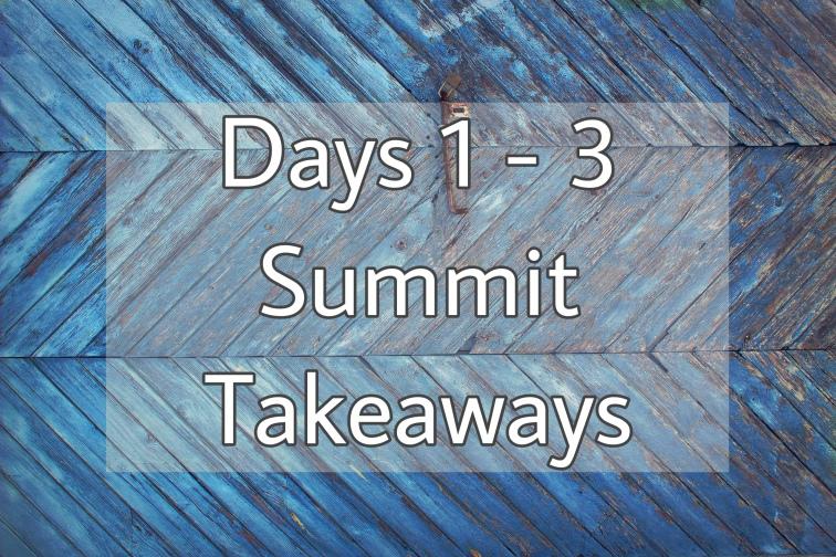 "Blue background with text ""days 1-3 Summit Takeaways"""
